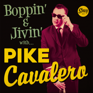 Boppin' and Jivin' with Pike Cavalero